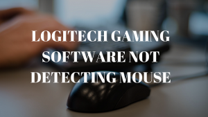 Logitech Gaming Software not Detecting mouse