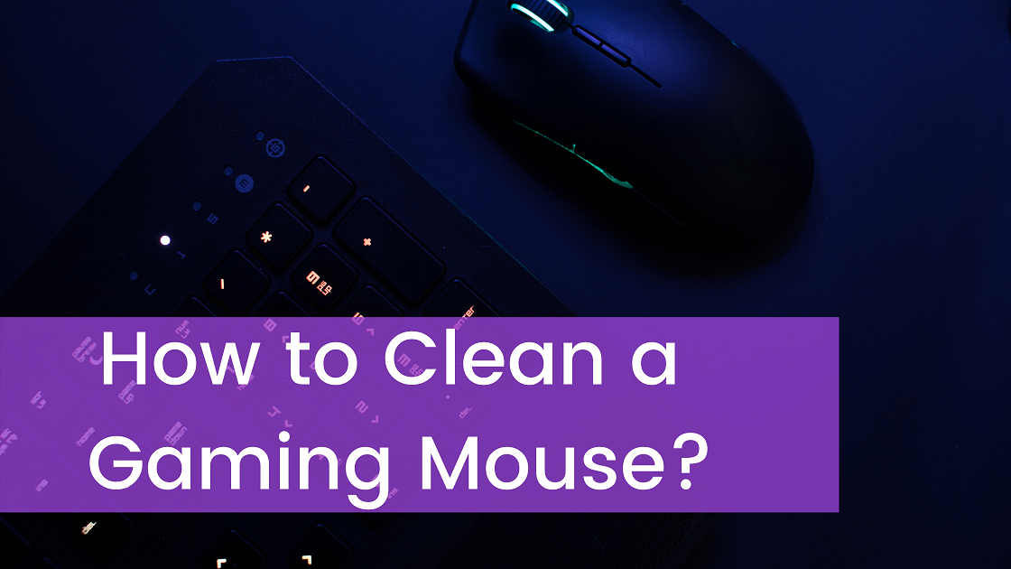 How to Clean a Gaming Mouse?