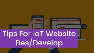 5 Tips For IoT Website Design and Development Process