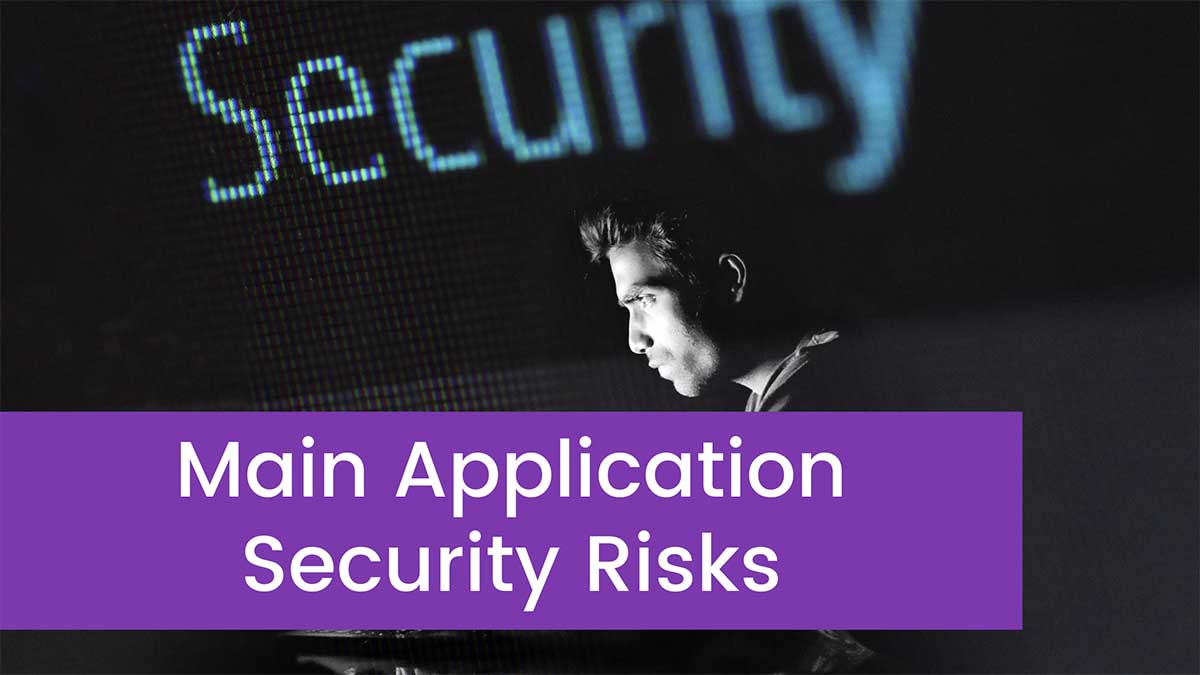 Main Application Security Risks