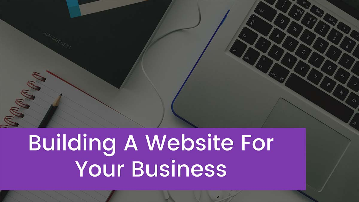 Things To Consider When Building A Website For Your Business